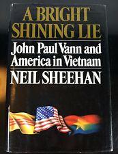 A Bright Shining Lie: John Paul Vann and America in Vietnam Neil Sheehan 1988