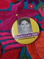 """Timothy's Law 2006!"" 2 1/4"" Pin Back Button."