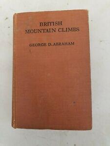 GEORGE D  ABRAHAM  BRITISH MOUNTAIN CLIMBS  HARDBACK 1923