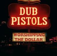 Dub Pistols - Worshipping The Dollar [New & Sealed] CD