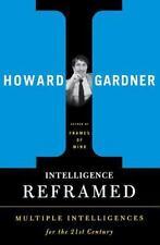 Intelligence Reframed: Multiple Intelligences for the 21st Century, Howard E. Ga