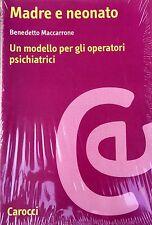 BENEDETTO MACCARRONE MADRE E NEONATO. UN MODELLO PER GLI OPERATORI CAROCCI 1999