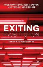Exiting Prostitution: A Study in Female Desistance, Matthews, R., Used; Very Goo