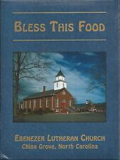 CHINA GROVE NC 2005 EBENEZER LUTHERAN CHURCH RECIPES COOK BOOK * BLESS THIS FOOD