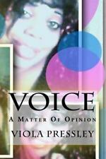 Voice : A Matter of Opinion by Viola Pressley (2016, Paperback)