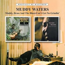 Muddy Brass & The Blues/Can't Get No Grindin - Muddy Waters (2011, CD NEUF)