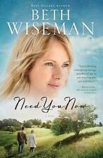 Need You Now by Beth Wiseman (2012, Paperback)