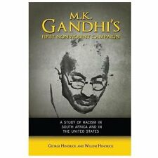 M. K. Gandhi's First Nonviolent Campaign: A Study of Racism in South Africa and