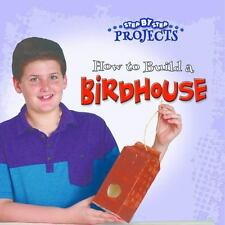 HOW TO BUILD A BIRDHOUSE - HORD, COLLEEN - NEW PAPERBACK BOOK
