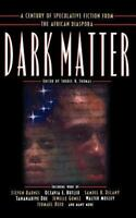 Dark Matter: A Century of Speculative Fiction from the African Diaspora: By T...
