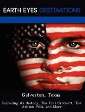 Galveston, Texas : Including Its History, the Fort Crockett, the Ashton...