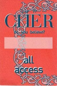 CHER 1999 DO YOU BELIEVE? TOUR ORANGE ALL ACCESS  BACKSTAGE PASS / NEAR MINT