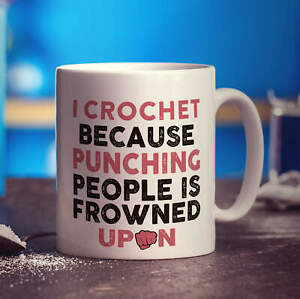 I Crochet Because Punching People is Frowned Upon Mug