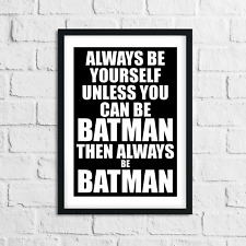 Boys Bedroom A4 Print - BATMAN PICTURES Home Decor Monochrome Be Batman