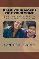 Raise Your Words Not Your Voice : A Junction of Hindi Blogs and Poems from...