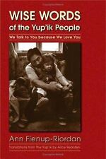 Wise Words of the Yup'ik People: We Talk to You Because We Love You (Paperback o