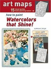 Art Maps: How to Paint Watercolors That Shine! (Art Maps Series)