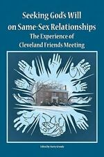 Seeking God's Will on Same-Sex Relationships : The Experience of Cleveland...