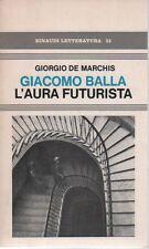 BALLA - De Marchis G., Giacomo Balla. L'aura futurista