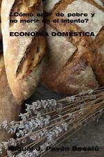 ¿Cómo Salir de Pobre y No Morir en el Intento? - Economía Doméstica by Miquel...