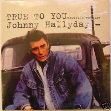 Johnny HALLYDAY  True to you   CD single  NEUF SCELLE REEDITION 2006