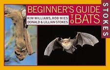Stokes Beginner's Guide to Bats by Kim Williams, Lillian Stokes, Blair...