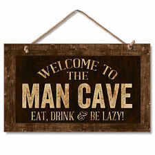 WELCOME TO THE MAN CAVE EAT, DRINK & BE LAZY Wooden Wood Sign Picture USA