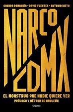 Narco CDMX : El Monstruo Que Nadie Quiere Ver, Paperback by Romandia, Sandra;...