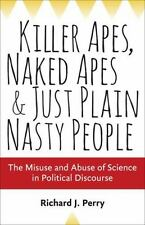 KILLER APES, NAKED APES, AND JUST PLAIN NASTY PEOPLE