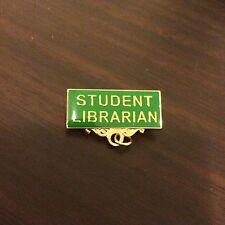STUDENT LIBRARIAN Metal Badge /Pin GREEN Enamel