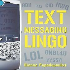 Text Messaging Lingo by Gianna Papadopoulos (2010, Paperback)