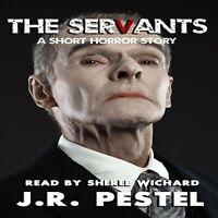 The Servants by J.R. Pestel Audio Book MP3 File NO CD (Fast e-Delivery)