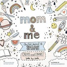 Mom and Me: An Art Journal to Share: Create and Connect Side by Side (A Side-by