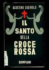 IL SANTO DELLA CROCE ROSSA Agostino Queirolo Valentino Bompiani 1941