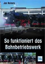Fachbuch So funktioniert das Bahnbetriebswerk, Technik Geschichte Funktion, OVP