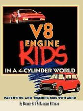 V-8 Engine Kids in a 4 Cylinder World by Ramona Pittman and Bonnie Erb (2007,...