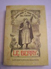 LE BERRY INDRE ET CHER ETUDE GEOGRAPHIQUE ET HISTORIQUE . 400 PAGES . BON ETAT .