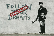 "Banksy Follow Your Dreams Cancelled Street Art Graffiti 12x18"" Real Canvas Print"