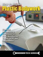 How to Repair Plastic Bodywork: Practical, Money-Saving Techniques for Cars, Mot