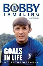 Bobby Tambling - Goals in Life My Autobiography - Chelsea Striker Football book