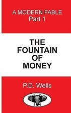 The Fountain of Money : Learn How Tomake Money Work for You, and Not You for...