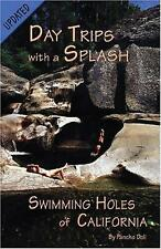 Day Trips with a Splash : Swimming Holes of California by Pancho Doll