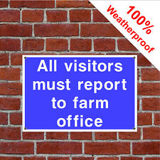 All visitors report to farm office sign COUN0073 extremely durable weatherproof