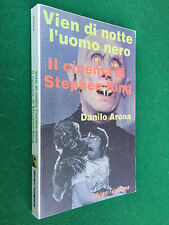 Danilo ARONA - VIEN DI NOTTE L'UOMO NERO il cinema di Stephen King (1997) Libro