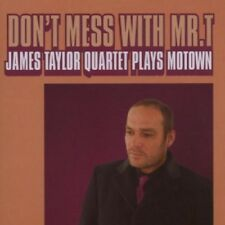 JAMES QUARTET TAYLOR - DON'T MESS WITH MR.T  CD NEW!