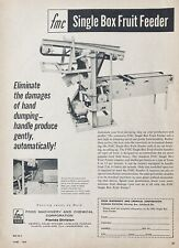 1958 AD.(XG2)~FOOD MACHINERY CO.(FMC) FMC SINGLE BOX FRUIT FEEDER