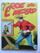 TEX GIGANTE N. 4 L'EROE DEL MESSICO GIUGNO 1964 ARALDO LIRE 350