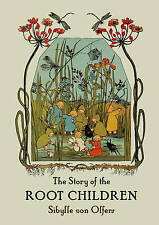 The Story of the Root-Children by Sibylle von Olfers (Hardback, 1997)