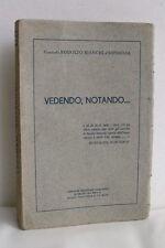Generale Rodolfo Bianchi d'Espinosa VEDENDO, NOTANDO…  libro autografato 1926