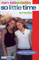 Surf Holiday (So Little Time, Book 16), Olsen, Ashley, Olsen, Mary-Kate, Very Go